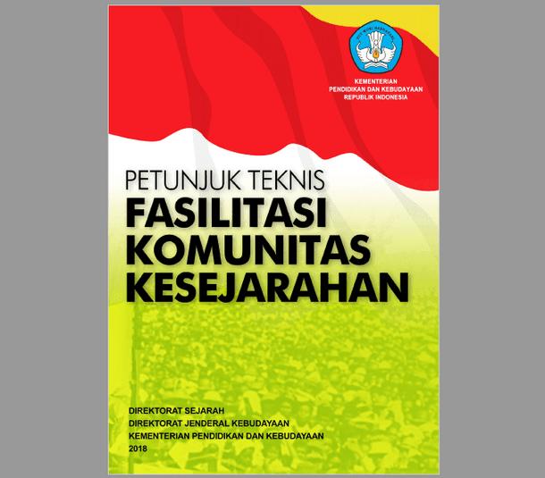 Juknis Bantuan Pemerintah Fasilitasi Komunitas Kesejarahan Tahun 2018