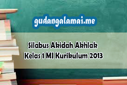 Silabus Akidah Akhlak Kelas 1 MI Kurikulum 2013