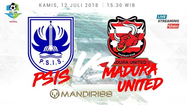 Prediksi PSIS Semarang Vs Madura United, Kamis 12 Juli 2018 Pukul 15.30 WIB