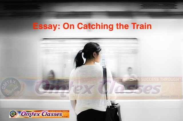 Essay: On Catching the Train