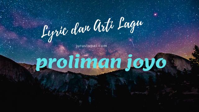 lirik dan arti lagu Proliman Jaya