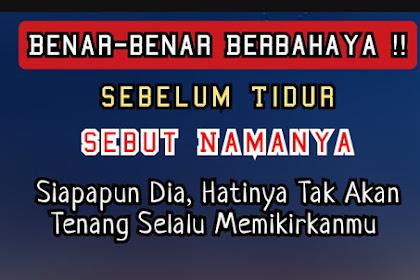 Mantra Pelet Super Ampuh Sebut Nama Jarak Jauh