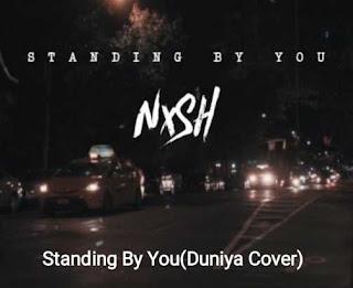 Standing By You (Duniya Cover) Lyrics - Nish
