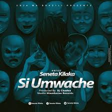 Audio |  Seneta Kilaka - Si Umwach | Download Mp3