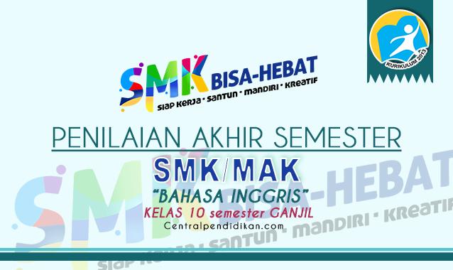 Contoh Soal PAS Bahasa Inggris Kelas 10 SMK K13 2021 Online dan PDF