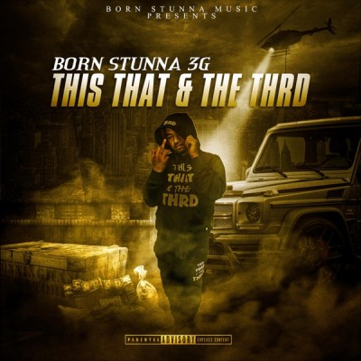 Born Stunna 3g - This That And The Thrd (2020) - Album Download, Itunes Cover, Official Cover, Album CD Cover Art, Tracklist, 320KBPS, Zip album