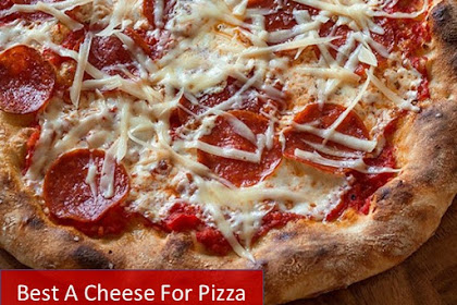 Best A Cheese For Pizza At Home