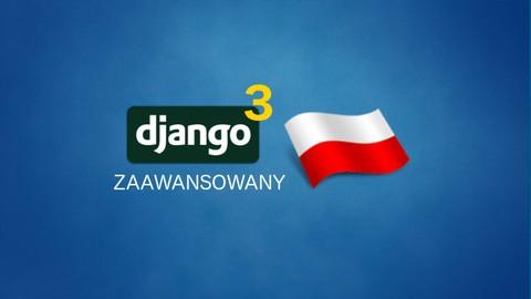 Django 3: zaawansowany kurs po polsku (PL)