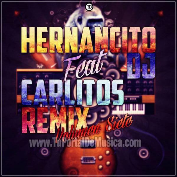 Hernancito Dj Ft. Carlitos Remix Vol. 7 (2016)