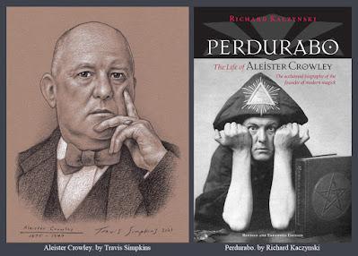 Aleister Crowley. Magick. Thelema. Ordo Templi Orientis. Perdurabo. Richard Kaczynski. by Travis Simpkins