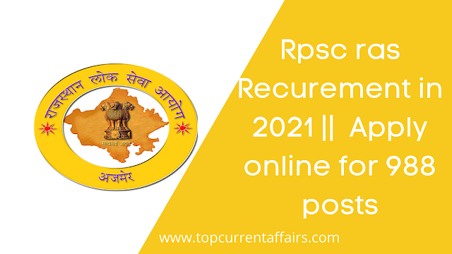 RPSC RAS Recruitment In 2021    Apply online for 988 posts