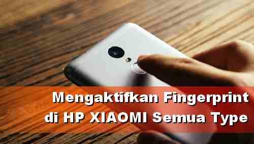 Cara mengaktifkan Fingerprint Xiaomi semua tipe