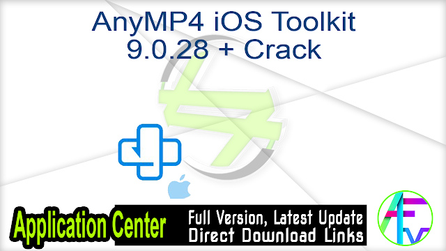 AnyMP4 iOS Toolkit 9.0.28 + Crack