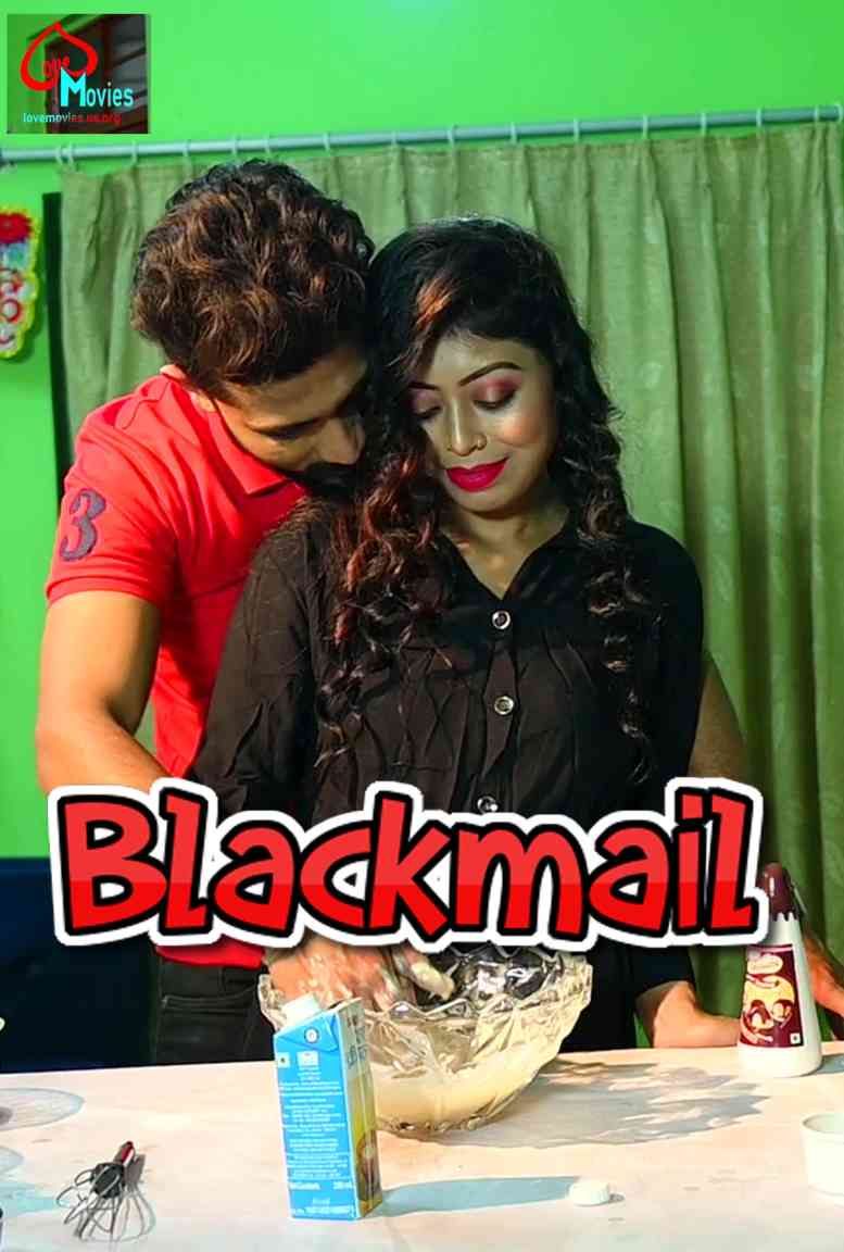 Blackmail (2021) Hindi S01 E03 | Lovemovies Series | 720p WEB-DL | Download | Watch Online