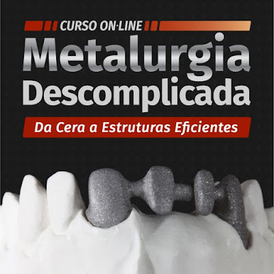 Curso Online Metalurgia Descomplicada - Da Cera a Estruturas eficientes