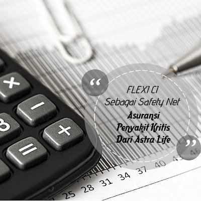 FLEXI CI Sebagai Safety Net - Asuransi Penyakit Kritis Dari Astra Life
