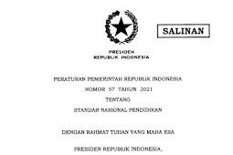 Peraturan Pemerintah (PP) Nomor 57 tahun 2021 tentang Standar Nasional Pendidikan