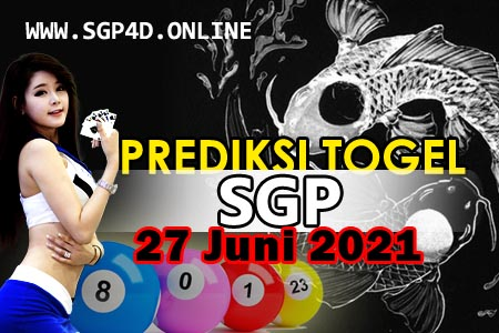 Prediksi Togel SGP 27 Juni 2021