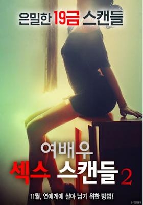 Sinopsis Film Korea Terbaru : Actress Sex Scandal 2 (2016)