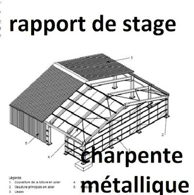 Rapport de stage en charpente métallique sous le thème « Le calcul d'une unité industrielle en charpente métallique ».