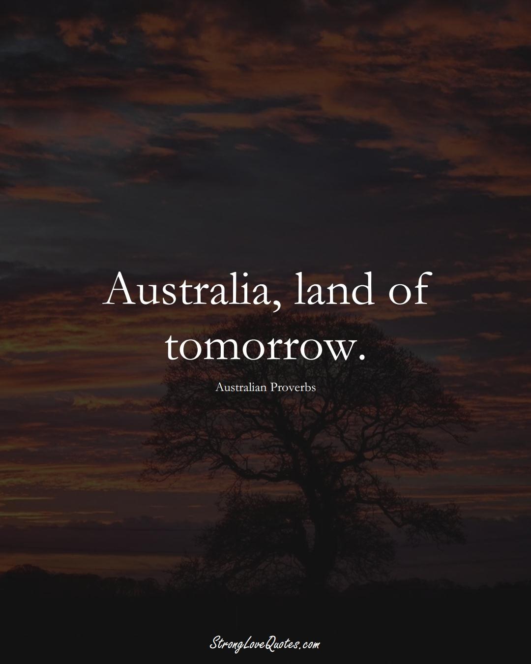 Australia, land of tomorrow. (Australian Sayings);  #AustralianSayings