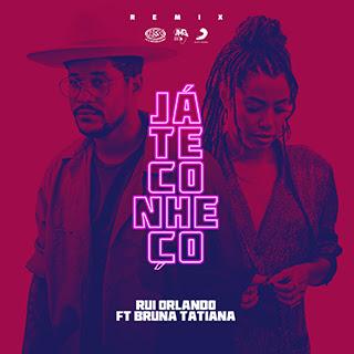 Rui Orlando ft Bruna Tatiana - Já Te Conheço Remix (Kizomba) izakilson-news