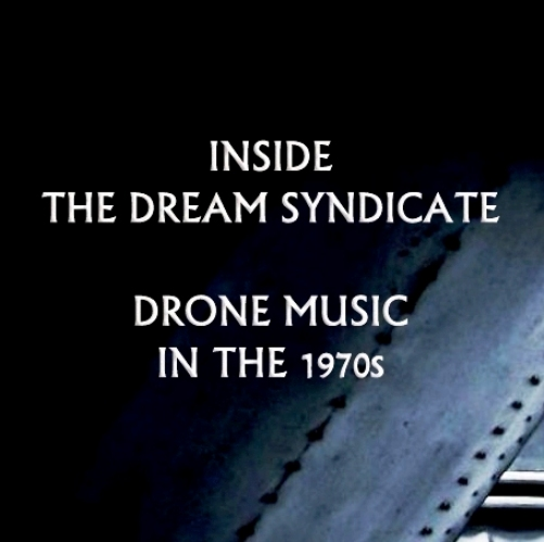 [The 60's-70's Vault] Inside The Dream Syndicate - Drone Music in the 1970s