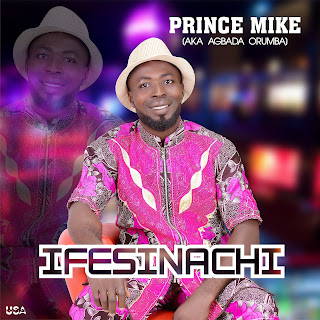 Prince Mike - IFESINACHI