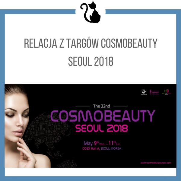 Relacja z targów Cosmobeauty Seoul 2018