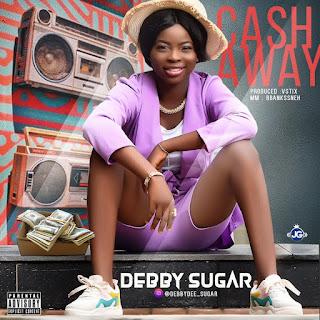 DOWNLOAD MP3 : DEBBY SUGAR -- CASH AWAY