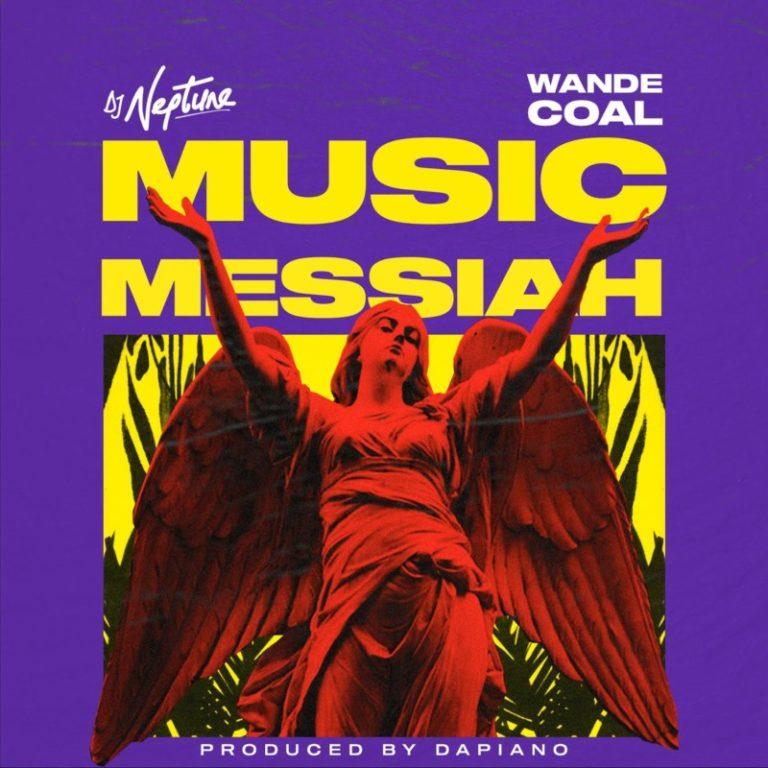 """DJ Neptune x Wande Coal – """"Music Messiah"""" #Arewapublisize"""