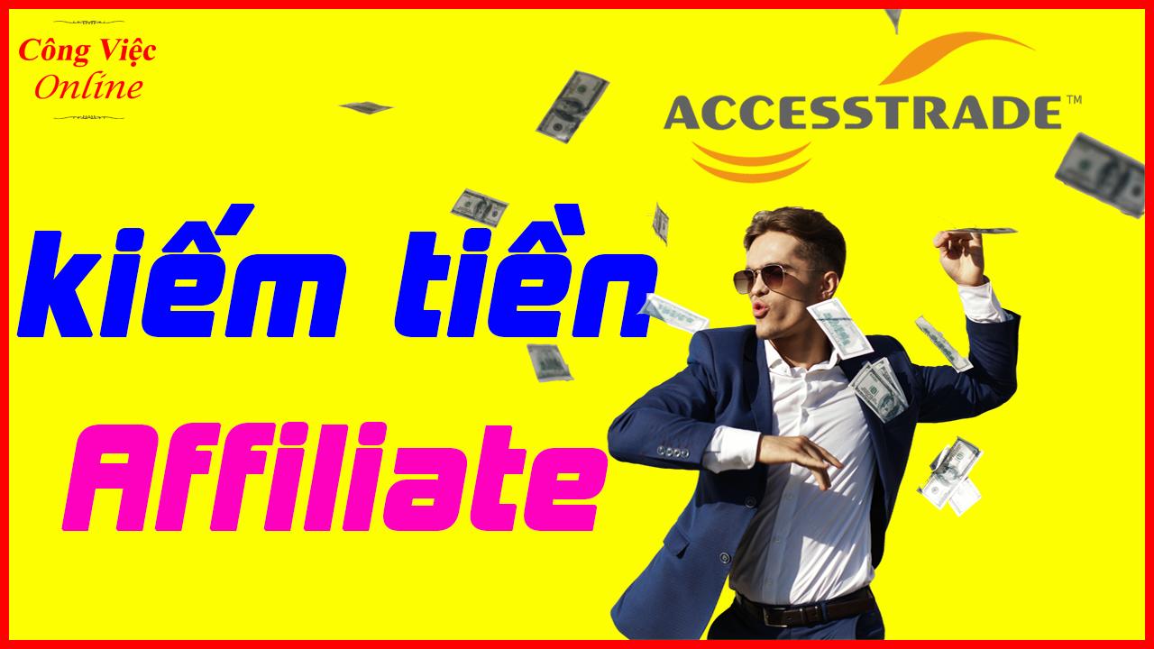 Kiếm tiền với Affiliate marketing của ACCESSTRADE