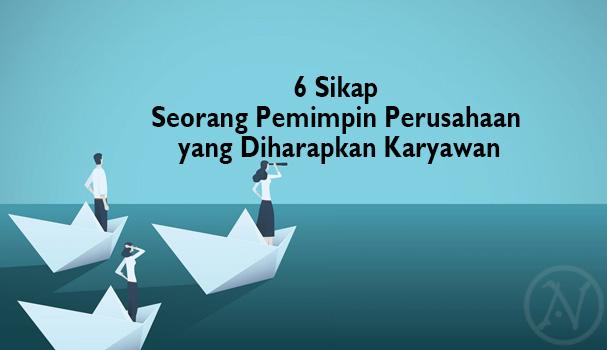 6-Sikap-Seorang-Pemimpin-Perusahaan-yang-Diharapkan-Karyawan