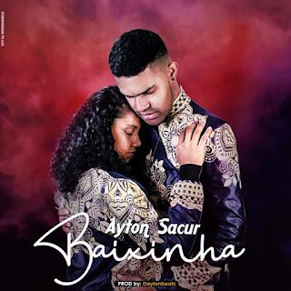 Download Ayton Sacur - Baixinha