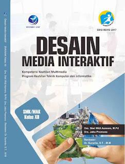 Desain Media Interaktif - Kompetensi Keahlian Multimedia Program Keahlian Teknik Komputer Dan Informatika SMK/MAK Kelas XII