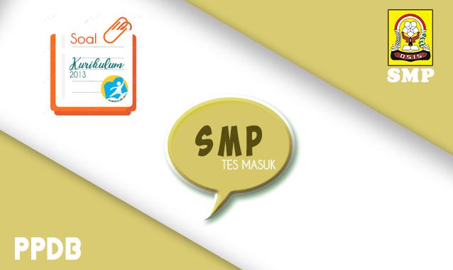 Latihan Soal dan Kunci Jawaban Tes Masuk SMP (PPDB) 2021, Terbaru!!