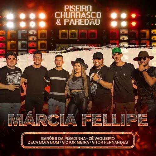 Márcia Fellipe - Piseiro, Churrasco & Paredão - Promocional - 2019