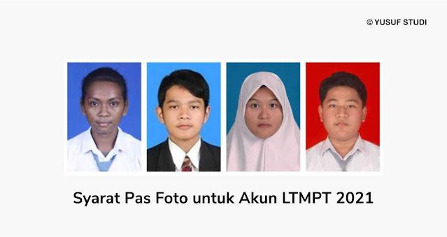 Contoh Syarat Aturan Foto Akun LTMPT 2021 yang Benar