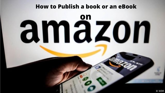 How to Publish a book or an eBook on Amazon?