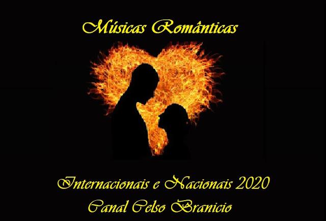 💓💓 MÚSICAS ROMÂNTICAS INTERNACIONAIS E NACIONAIS 2020 (CANAL CELSO BRANICIO)