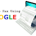 How To Send Fax Using Google? Save Your Money
