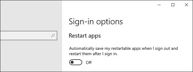 اختيار ما إذا كان Windows 10 يعيد تشغيل التطبيقات أم لا.