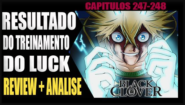 Black Clover Capitulo 247/248 - O PODER DE LUCK! Analise e Teorias