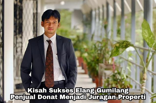 Kisah Sukses Elang Gumilang, Penjual Donat Yang Menjadi Juragan Properti