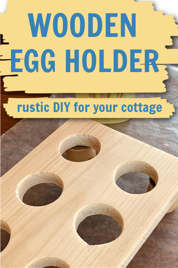 Wooden Egg Holder Rustic DIY for your cottage