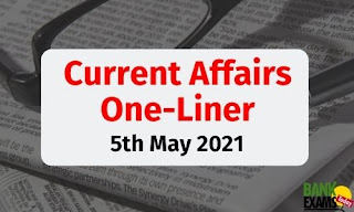 Current Affairs One-Liner: 5th May 2021