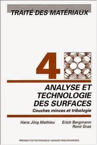 Traité des matériaux, tome 4 : Analyse et technologie des surfaces - Couches minces et tribologie