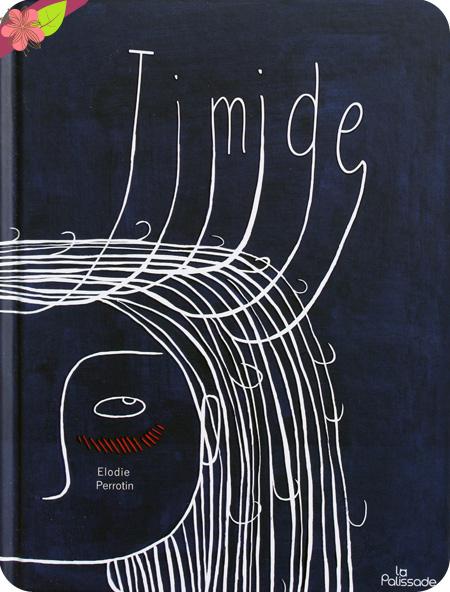 Timide d'Élodie Perrotin - La Palissade