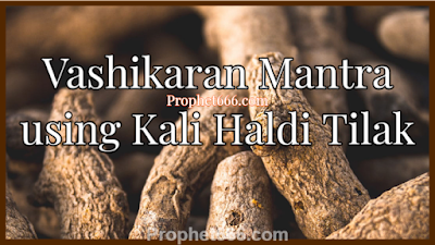 Vashikaran Mantra using Black Turmeric Tilak