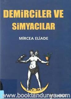 Mircea Eliade - Demirciler ve Simyacılar